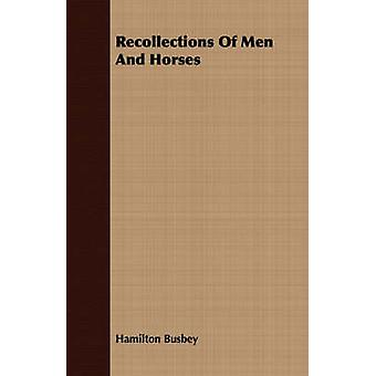 Recollections Of Men And Horses by Busbey & Hamilton