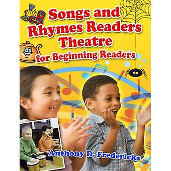 Songs and Rhymes Readers Theatre for Beginning Readers by Fredericks & Anthony