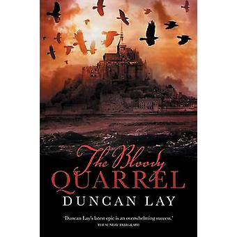 The Bloody Quarrel The Arbalester Trilogy 2 Complete Edition by Lay & Duncan