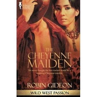 Wild West Passion The Cheyenne Maiden by Gideon & Robin