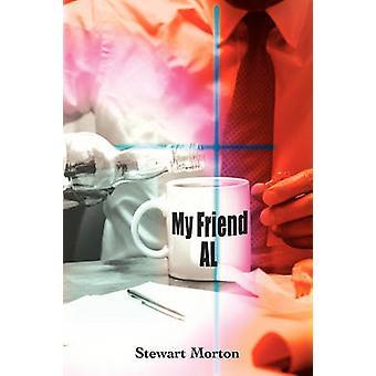 My Friend Al by Morton & Stewart S.