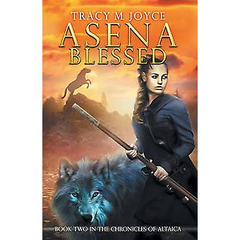 Asena Blessed by Joyce & Tracy M.