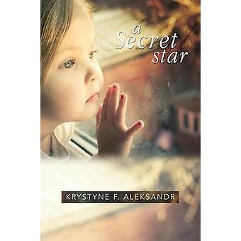 A Secret Star by Aleksander & Krystyne