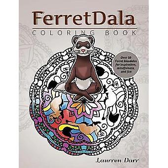 FerretDala Coloring Book by Darr & Laurren