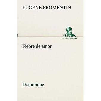 Fiebre de amor Dominique by Fromentin & Eugne