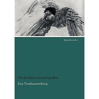 Eine Teufelsaustreibung by Ljesskow & Nikolai Semjonowitsch