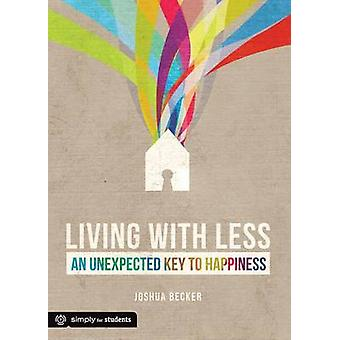 Living with Less - An Unexpected Key to Happiness by Joshua Becker - 9