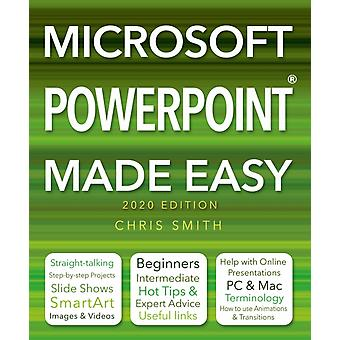 Microsoft Powerpoint 2020 Edition Made Easy by Chris Smith