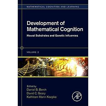 Development of Mathematical Cognition - Neural Substrates and Genetic