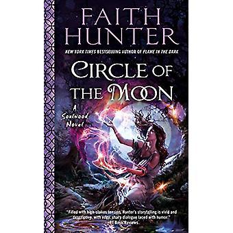 Circle Of The Moon - A Soulwood Novel #4 by Faith Hunter - 97803995879