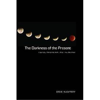 Die Dunkelheit der Gegenwart - Poetik - Anachronismus - und die Anomalie