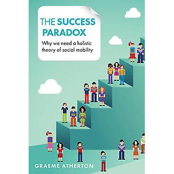 The Success Paradox - Hvorfor vi har brug for en holistisk teori om social mobilitet