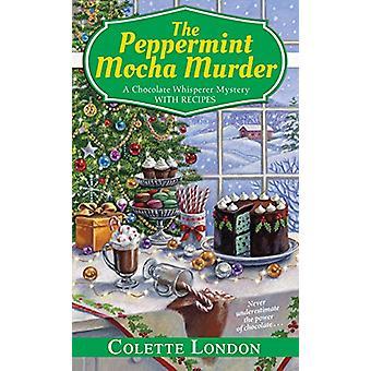 Peppermint Mocha Murder by Colette London - 9781496710642 Book