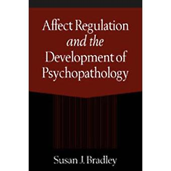 Affect Regulation and the Development of Psychopathology by Susan J.