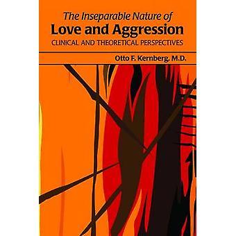 Den uatskillelige natur kjærlighet og aggresjon - Klinisk og toretisk