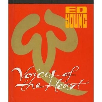 Voices Of The Heart by Ed Young - 9781609808679 Book