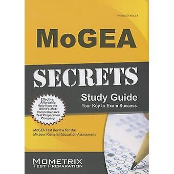 MoGEA Secrets Study Guide - MoGEA Test Review for the Missouri General