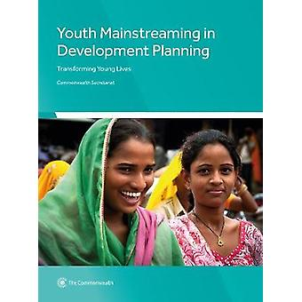 Youth Mainstreaming in Development Planning - Transforming Young Lives