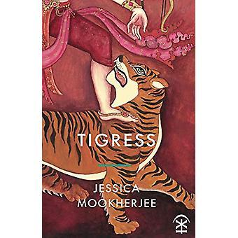 Tigress by Jessica Mookherjee - 9781911027720 Book