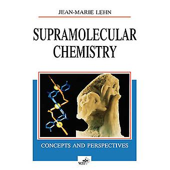 Supramolecular Chemistry - Concepts and Perspectives by Jean-Marie Leh