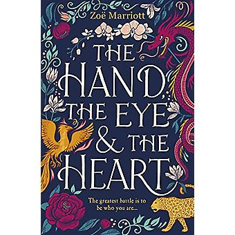 The Hand - the Eye and the Heart by Zoe Marriott - 9781406383546 Book