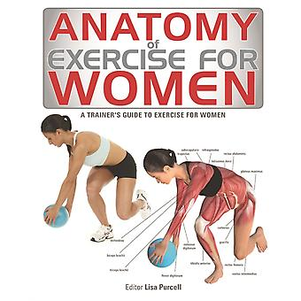 Anatomy of Exercise for Women by Lisa Purcell