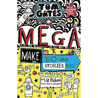 Tom Gates - Mega Make and Do (and Stories Too!) by Liz Pichon - 978140