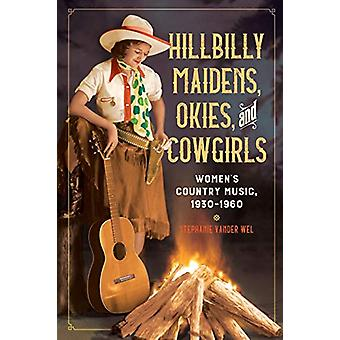 Hillbilly Maidens - Okies - and Cowgirls - Women's Country Music - 193