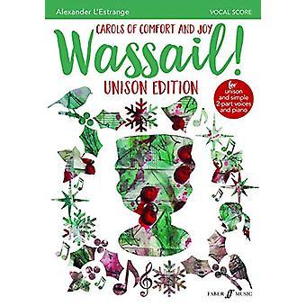 Wassail! Unison Edition by Alexander L'Estrange - 9780571541362 Book