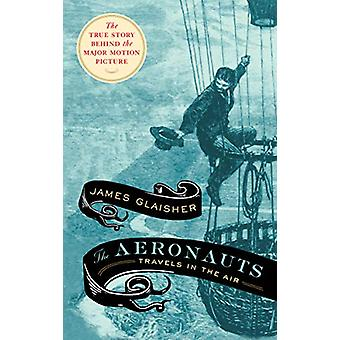 The Aeronauts by James Glaisher - 9781911545477 Book
