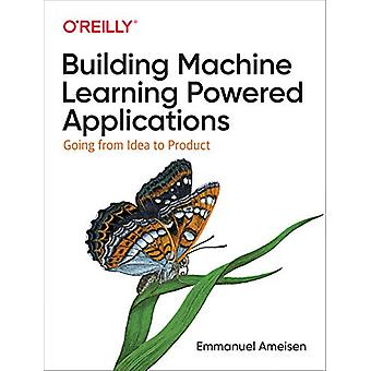 Building Machine Learning Powered Applications - Going from Idea to Pr