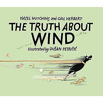 The Truth About Wind by Hazel Hutchins - 9781773213880 Book