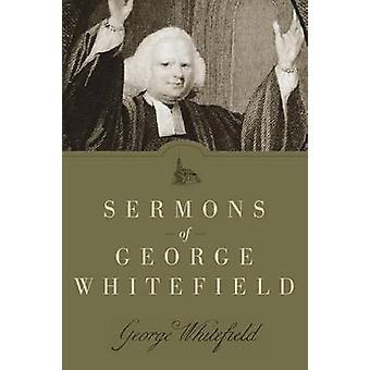 Sermons of George Whitefield by George Whitefield