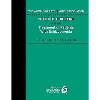 American Psychiatric Association Practice Guideline skitsofreniapotilaiden hoitoon American Psychiatric Associationin mukaan
