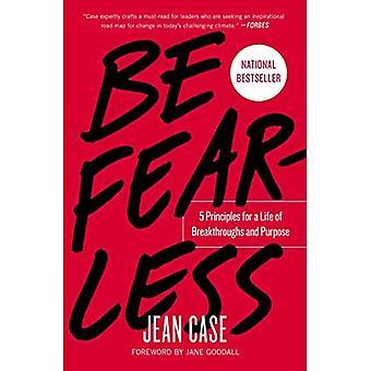 Være frygtløs: 5 principper for et liv i gennembrud og formål