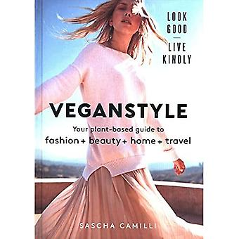 Vegan Style: Your plant-based guide to fashion + beauty + home +� travel