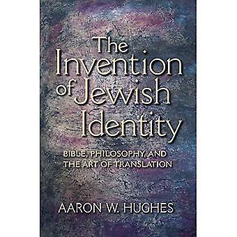 L'Invention de l'identité juive: Bible, la philosophie et l'Art de la traduction