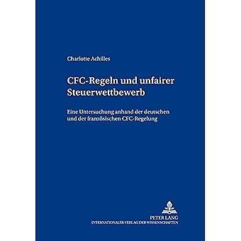 Cfc-Regeln Und Unfairer Steuerwettbewerb: Eine Untersuchung Anhand Der Deutschen Und Der Franzoesischen Cfc-Regelung (Freiburger Steuerforum)