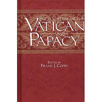 Encyclopedia of the Vatican and Papacy by Frank J. Coppa - 9780313289