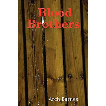 Blood Brothers by Arch Barnes - 9780615150512 Book