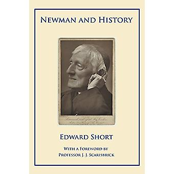 Newman and History by Edward Short - 9780852449196 Book