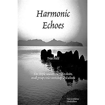 Harmonic Echoes by Trixi Field - 9780955980527 Book