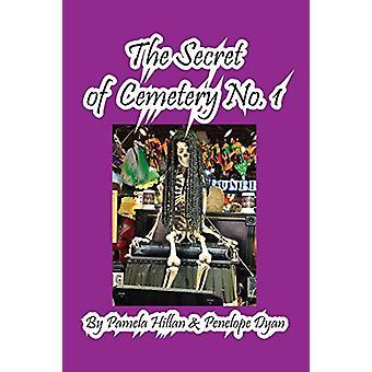 The Secret of Cemetery No. 1 by Pamela Hillan - 9781614771821 Book