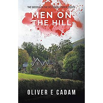 Men on the Hill by Oliver E. Cadam - 9781781326411 Book