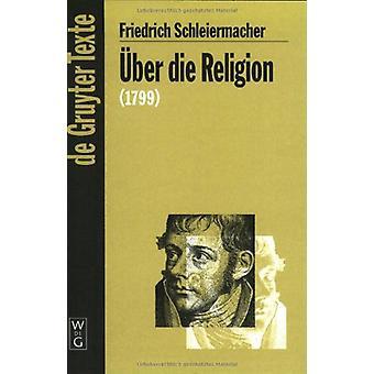 UEber Die Religion by Friedrich Schleiermacher - 9783110172676 Book