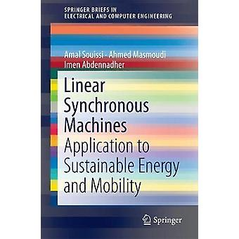 Linear Synchronous Machines - Application to Sustainable Energy and Mo