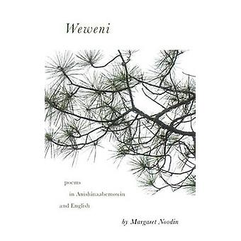 Weweni by Margaret Noodin