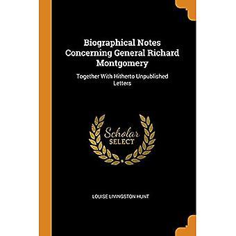 Biografische Notizen zu General Richard Montgomery: Zusammen mit bisher unveröffentlichten Briefen