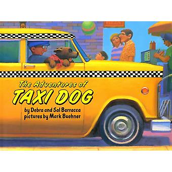 The Adventures of Taxi Dog by Debra Barracca & Sal Barracca & Illustrated by Mark Buehner