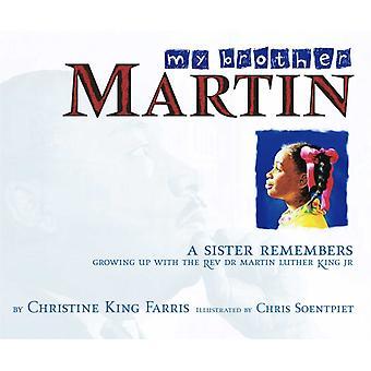 My Brother Martin A Sister minns att han växte upp med pastor Martin Luther King Jr. av Christine King Farris & Illustrated av Chris Soentpiet